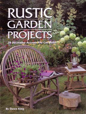 Rustic Garden Projects Book in Rustic Furniture Making at ...