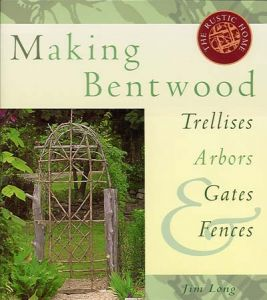 Making Bentwood Trellis, Arbors, and Gates